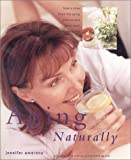img - for Aging Naturally: How to Slow down the Aging Process and Boost Your Vitality (New Age) book / textbook / text book