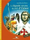 La Légende véritable du roi d'Orient, tome 1