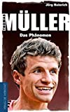 Thomas Müller -Das Phänomen