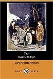 Tish (Illustrated Edition) (Dodo Press)
