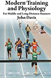 Modern Training and Physiology for Middle and Long-Distance Runners