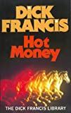 Hot Money (Dick Francis Library)
