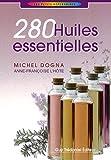 echange, troc Michel Dogna - 280 Huiles essentielles