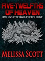 Five-Twelfths of Heaven - Book One of The Roads of Heaven (English Edition)