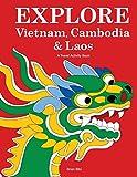 Explore Vietnam, Cambodia & Laos: A Travel Activity Book for Kids (Explore Books) (Volume 1)