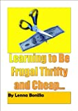 img - for Learning How to Be Frugal, Cheap and Thrify in Hard Times book / textbook / text book