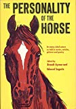 img - for Personality of the Horse, The : Its Many Sided Nature as Told in Storiesarticles book / textbook / text book