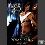 Black Gold: Takhini Wolves, Book 1 | Vivian Arend