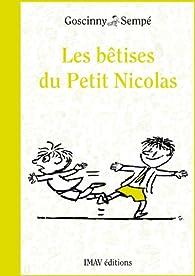 Les Betises Du Petit Nicolas Rene Goscinny Babelio