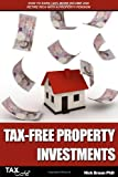 Tax-Free Property Investments: How to Earn 140% More Income and Retire Rich with a Property Pension Nick Braun