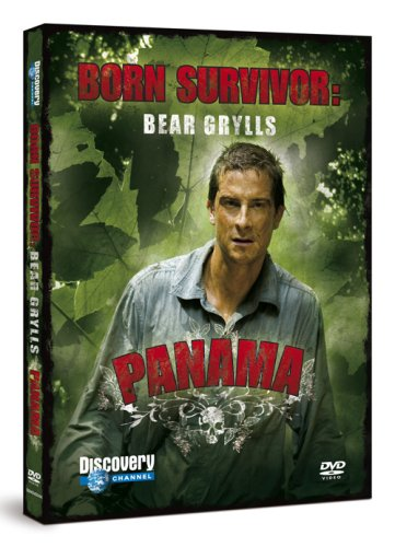 Bear Grylls: Born Survivor - Panama [DVD]
