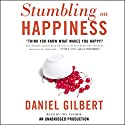 Stumbling on Happiness Audiobook by Daniel Gilbert Narrated by Daniel Gilbert