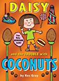 Kes Gray Daisy and the Trouble with Coconuts (Daisy Fiction)