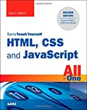 HTML, CSS, and JavaScript All in One, Sams Teach Yourself: Covering HTML5, CSS3, and jQuery (Sams Teach Yourself All in One)