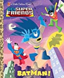 img - for Batman! (DC Super Friends) (Little Golden Book) book / textbook / text book