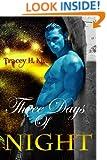 Three Days of Night (A sci-fi paranormal menage romance)