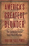 img - for America's Greatest Blunder: The Fateful Decision to Enter World War One by Pines, Burton Yale (2013) Paperback book / textbook / text book