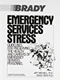 Jeff Mitchell Ph.D. Emergency Services Stress: Guidelines on Preserving the Health and Careers of Emergency Services Personnel: Guidelines for Preserving the Health and ... Services Personnel (Continuing Education)