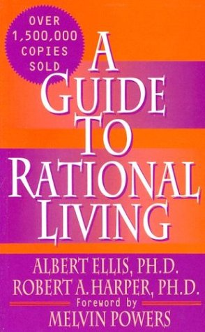 A Guide to Rational Living, Albert Ellis, Robert A. Harper