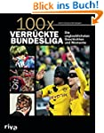 100x verrückte Bundesliga: Krasse Ges...