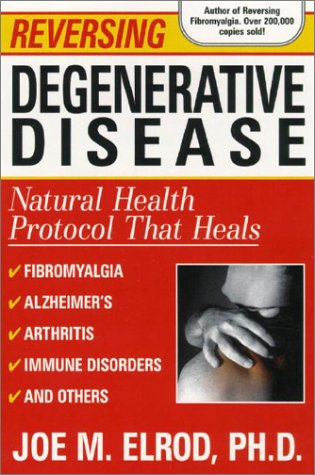 Reversing Degenerative Disease: Six Natural Steps To Healing