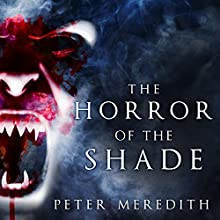 The Horror of the Shade: Trilogy of the Void Series #1 (       UNABRIDGED) by Peter Meredith Narrated by David Drummond