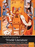 The Bedford Anthology of World Literature Book 3: The Early Modern World, 1450-1650