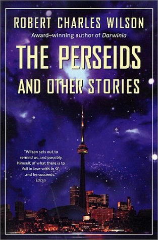 The Perseids and Other Stories, Robert Charles Wilson