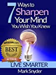 7 Ways To Sharpen Your Mind You Wish...