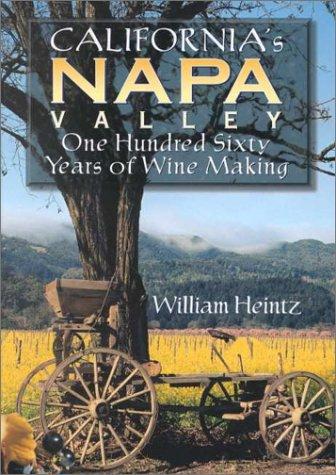California's Napa Valley: 160 Years of Winemaking