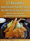 17 Recettes Japonaises Faciles pour les Petits et les Grands (m�me sans tous les ingr�dients sous la main !)