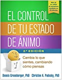 img - for El control de tu estado de  nimo, Segunda edici n: Cambia lo que sientes, cambiando c mo piensas (Spanish Edition) book / textbook / text book