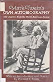 "Mark Twain's Own Autobiography: The Chapters from the ""North American Review"" (Wisconsin studies in American autobiography)"