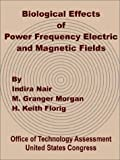 Biological Effects of Power Frequency Electric and Magnetic Fields