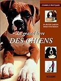 echange, troc Mike Stockman, Peter Larkin - Le Grand Livre des chiens