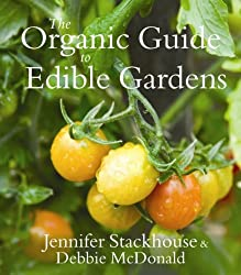 Organic Guide to Edible Gardens