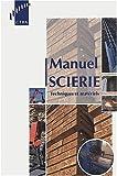 echange, troc Collectif - Manuel scierie techniques et materiels