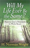 Will My Life Ever Be the Same? (0736910298) by Wright, H. Norman