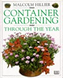 Container Gardening Through the Year (0751301728) by Hillier, Malcolm