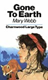 Gone to Earth (Charwood Classics) (070898083X) by Webb, Mary