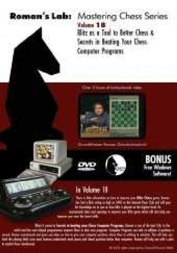 Mastering Chess On Dvd, Vol. 18: Blitz As A Tool To Better Chess, Plus Secrets In Beating Your Chess Computer Programs front-335539