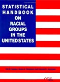 img - for Statistical Handbook on Racial Groups in the United States: (Oryx Statistical Handbooks) book / textbook / text book