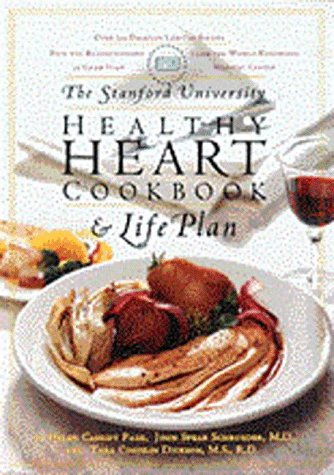 The Stanford University Healthy Heart Cookbook And Life Plan