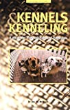 Kennels and Kenneling: A Guide for Hobbyists and Professionals (Howell reference books)