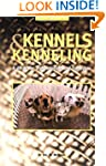 Kennels and Kenneling: A Guide for Ho...