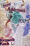 New Addresses: Poems (0375709126) by Koch, Kenneth