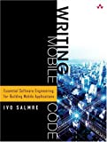 Writing mobile code:essential software engineering for building mobile applications