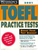 Peterson's Toefl Practice Tests 2001 (Toefl Practice Tests (Book and Cassette), 2001)