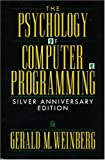 The Psychology of Computer Programming: Silver Anniversary Edition (0932633420) by Gerald M. Weinberg
