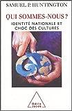 Qui sommes-nous?: Identité nationale et choc des cultures (273811542X) by Samuel P. Huntington